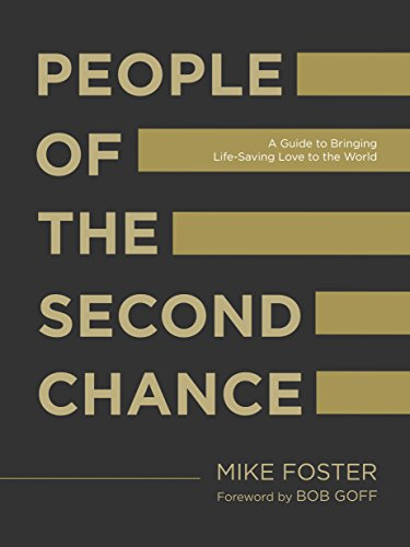 Mike Foster's People of the Second Chance Is a MUST-READ
