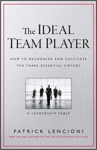 Patrick Lencioni's The Ideal Team Player is a Must-Read