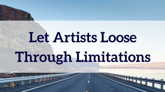 Let Artists Loose Through Limitations