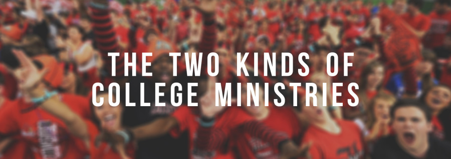The Two Kinds of College Ministries