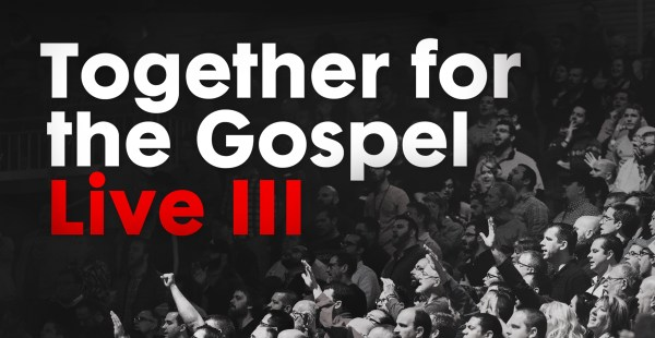 Together for the Gospel Live III Now Available