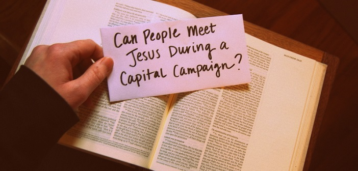 Can People Meet Jesus During A Capital Campaign?