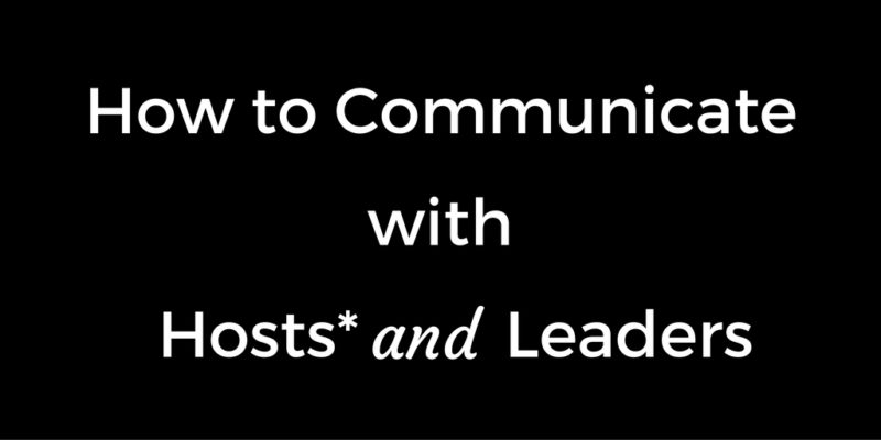 How to Communicate with Leaders (and Hosts)