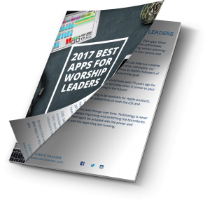 Best Apps for Worship Leaders – 2017 edition