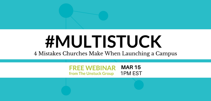 #Multistuck: 4 Mistakes Churches Make When Launching a Campus
