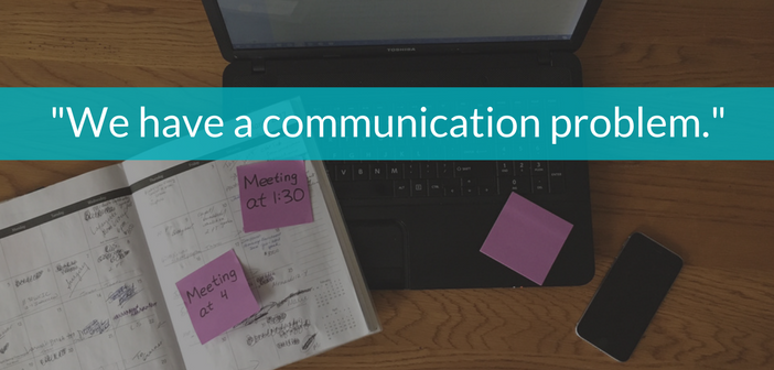 Your Staff Doesn't Actually Have a Communication Problem