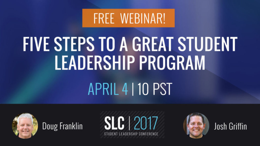 FREE Webinar: Five Steps to a Great Student Leadership Program