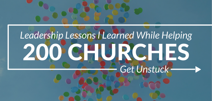 9 Leadership Lessons I Learned While Helping 200 Churches Get Unstuck
