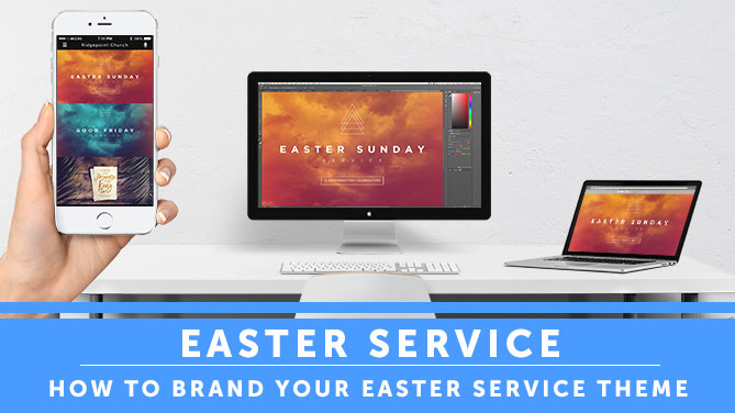 Easter Service Theme: How To Brand & Promote Your Easter Service