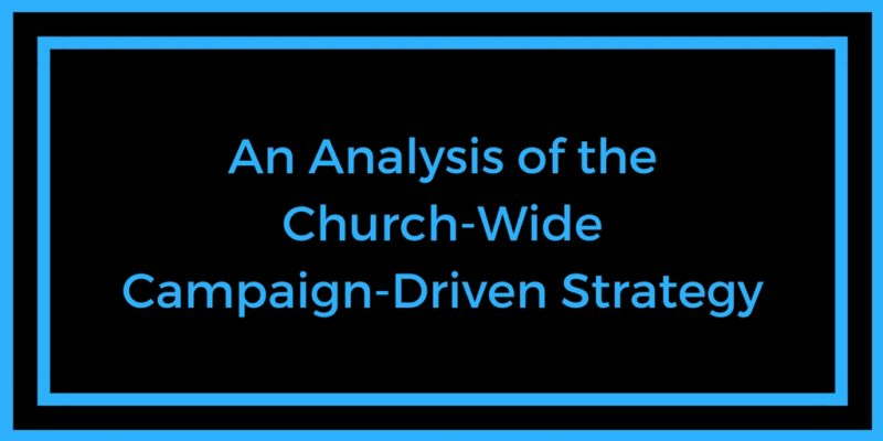 An Analysis of the Church-Wide Campaign-Driven Strategy
