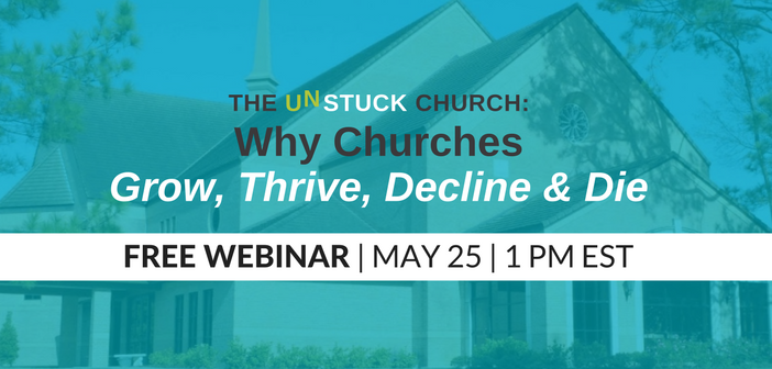 unstuck-church-webinar-churches-grow-thrive-decline-die