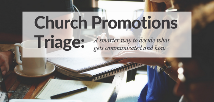 Church Promotions Triage: A Smarter Way to Decide What Gets Communicated and How