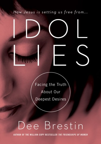 Idol Lies by Dee Brestin