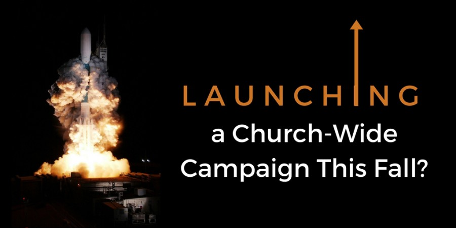 Launching a Church-Wide Campaign This Fall?