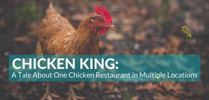 Chicken King: A Tale about One Chicken Restaurant in Multiple Locations