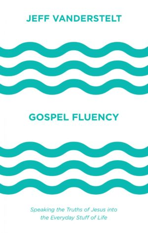 Must-Read: Add Gospel Fluency to Your Discipleship Resource List