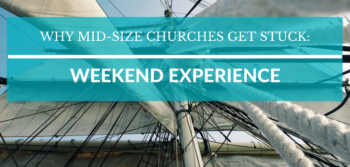 Why Mid-Size Churches Get Stuck: A Poor Weekend Experience