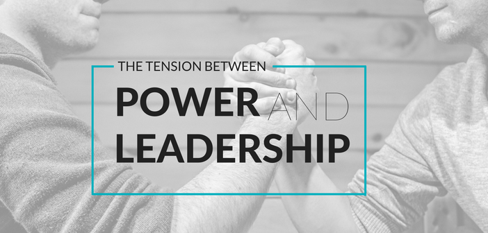 The Tension Between Power and Leadership