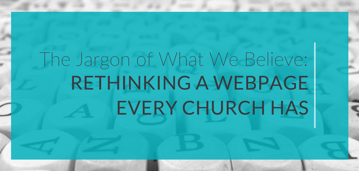 The Jargon of What We Believe: Rethinking a Webpage Every Church Has