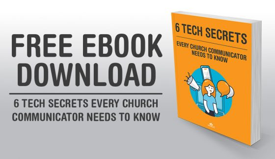 Six Tech Secrets Every Church Communicatior Needs To Know