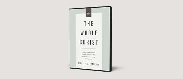 The Whole Christ: A New Teaching Series from Sinclair Ferguson