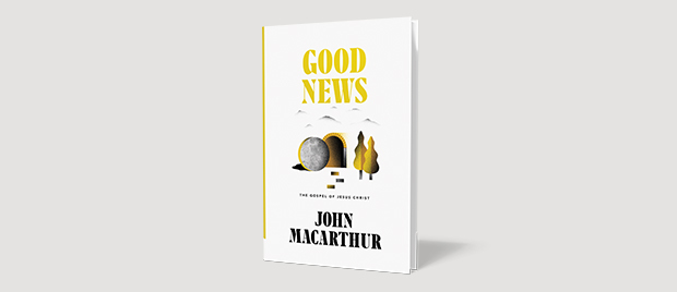 Good News, New from John MacArthur and Reformation Trust