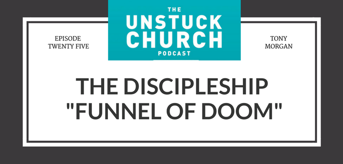 The Discipleship Funnel of Doom | The Unstuck Church Podcast